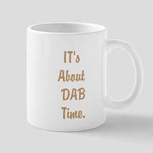 Its About DAB Time. Mugs