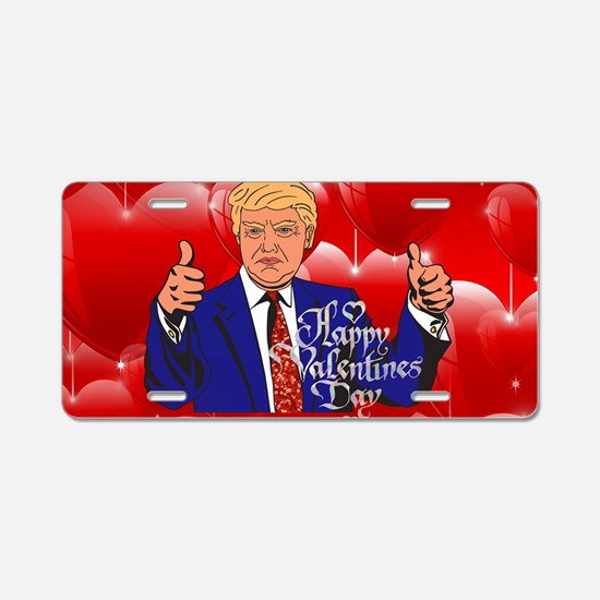 valentines day donald trump Aluminum License Plate