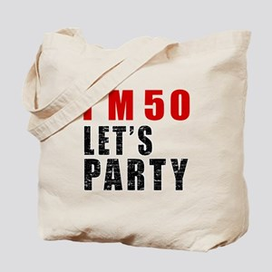 I Am 50 Let Is Party Tote Bag