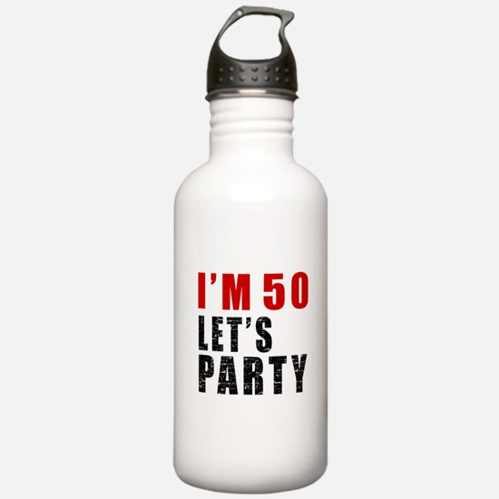I Am 50 Let Is Party Water Bottle