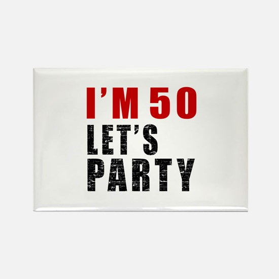 I Am 50 Let Is Party Rectangle Magnet