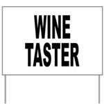 Wine Taster Yard Sign