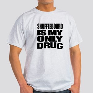 Shuffleboard Is My Only Drug Light T-Shirt
