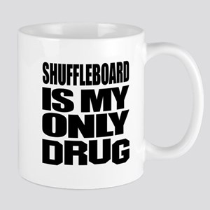 Shuffleboard Is My Only Drug Mug