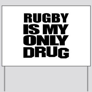 Rugby Is My Only Drug Yard Sign