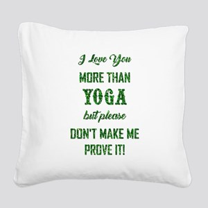 I LOVE YOU MORE... Square Canvas Pillow
