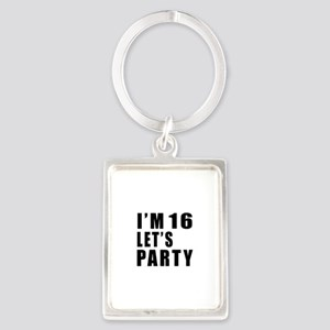 I Am 16 Let Is Party Portrait Keychain