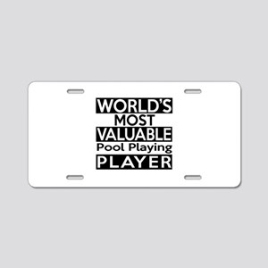 Most Valuable Pool Playing Aluminum License Plate