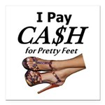 Cash for Pretty Feet Square Car Magnet 3