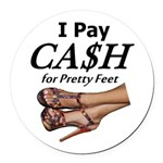 Cash for Pretty Feet Round Car Magnet