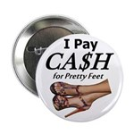 "Cash For Pretty Feet 2.25"" Button (10 Pack)"