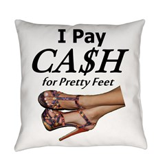 Cash for Pretty Feet Everyday Pillow