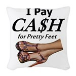 Cash for Pretty Feet Woven Throw Pillow