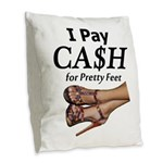 Cash for Pretty Feet Burlap Throw Pillow