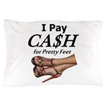 Cash for Pretty Feet Pillow Case