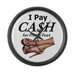 Cash for Pretty Feet Large Wall Clock
