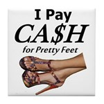 Cash for Pretty Feet Tile Coaster