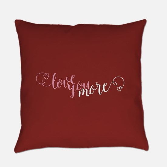 I Love You More Everyday Pillow
