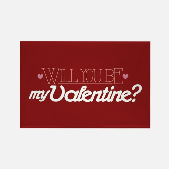 Will You Be My Valentine Rectangle Magnet