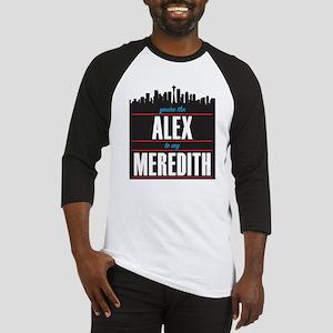 Grey's Alex to my Meredith Baseball Jersey
