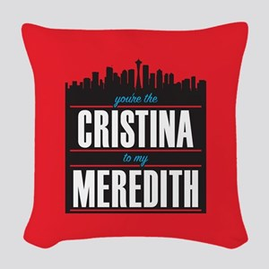 Grey's Cristina to my Meredith Woven Throw Pillow