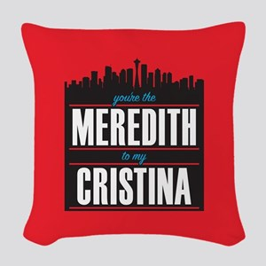 Grey's Meredith to my Cristina Woven Throw Pillow