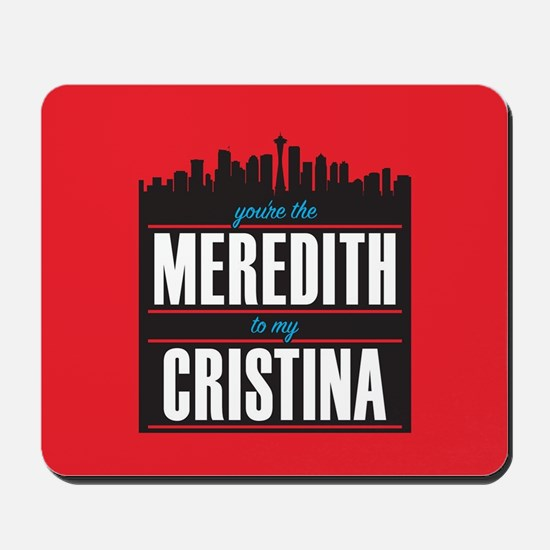 Grey's Meredith to my Cristina Mousepad