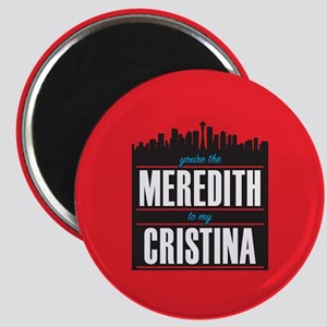 Grey's Meredith to my Cristina Magnet