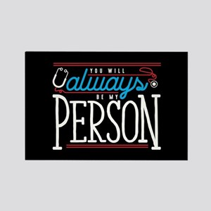 Grey's Always be my Person Rectangle Magnet