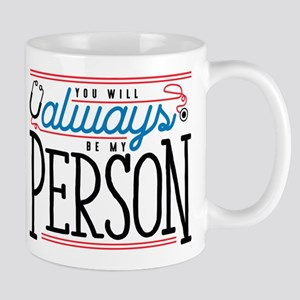 Grey's Always be my Person Mug