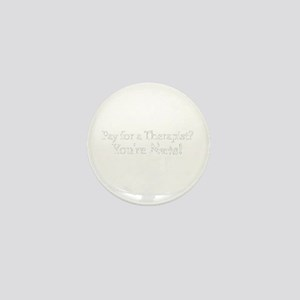 Pay for a Therapist? Mini Button (100 pack)