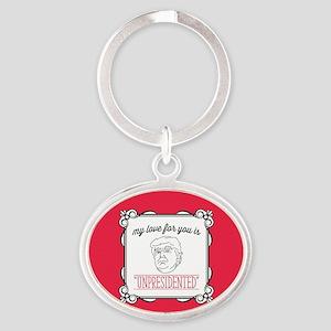 My Love is Unpresidented Oval Keychain