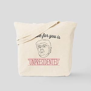 My Love is Unpresidented Tote Bag