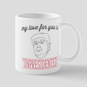 My Love is Unpresidented Mug