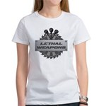 Lethal Weapons Women's T-Shirt