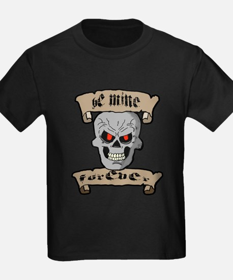 Be Mine Forever Skull and Scrolls T-Shirt