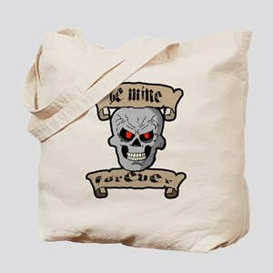 Be Mine Forever Skull and Scrolls Tote Bag