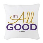 It's All Good Woven Throw Pillow
