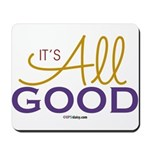 It's All Good Mousepad