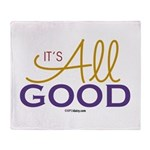 It's All Good Throw Blanket