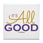 It's All Good Tile Coaster
