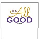 It's All Good Yard Sign