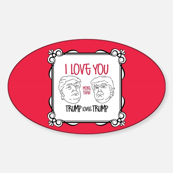 Trump Loves Trump Sticker (Oval)