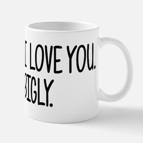 I Love You Bigly Standard Mug
