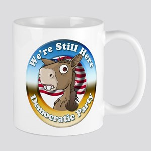 We're Still Here Mugs