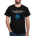 Darts Skills Loading Dark T-Shirt
