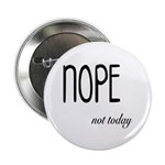 Nope Not Today Funny and Cu 2.25