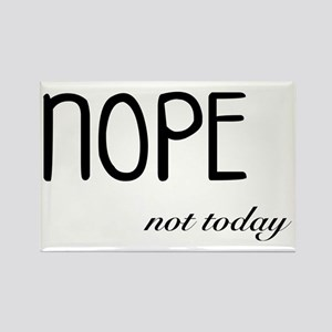 Nope Not Today Funny and Cute Rectangle Magnet