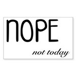 Nope Not Today Funny and Cute Sticker (Rectangle)