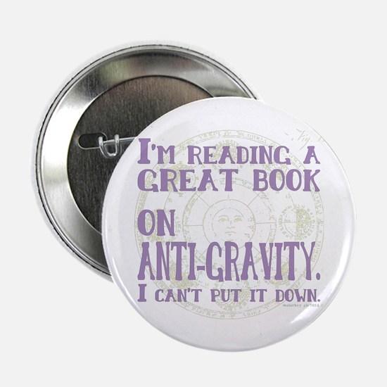 """Anti-Gravity Books Funny 2.25"""" Button"""